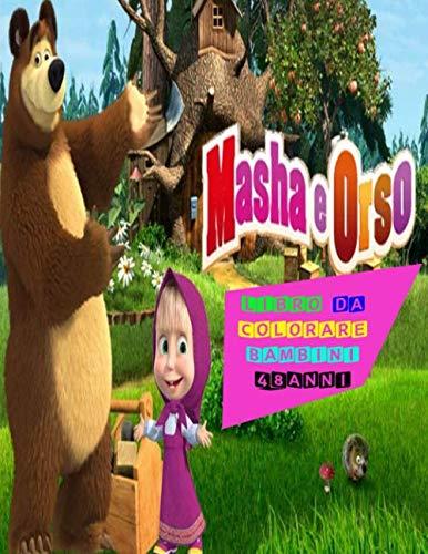 Masha e Orso Libro da Colorare Bambini 4 8 Anni: Tutti felici con questo libro da colorare di Masha e Orso, i personaggi molto amati dai Bambini
