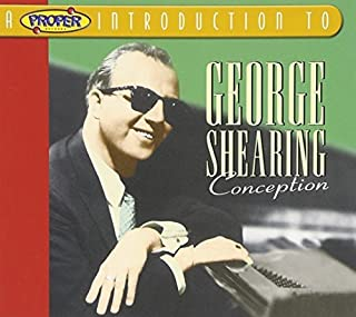 Proper Introduction to George Shearing: Conception by George Shearing