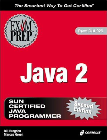 Java 2 Exam Prep, Second Edition (Exam: 310-025)