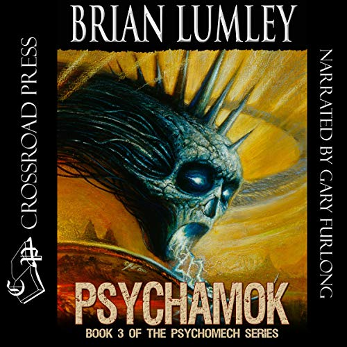 Psychamok     Psychomech Trilogy, Book 3              By:                                                                                                                                 Brian Lumley                               Narrated by:                                                                                                                                 Gary Furlong                      Length: 12 hrs and 55 mins     1 rating     Overall 5.0