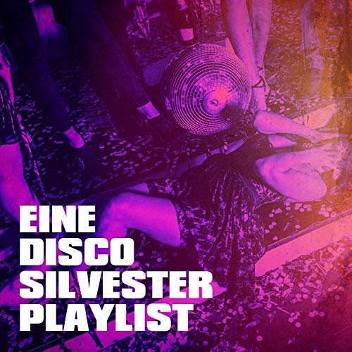 Eine Disco Silvester Playlist