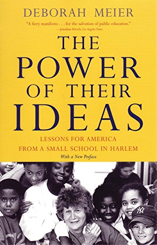 Download The Power of Their Ideas: Lessons for America from a Small School in Harlem 0807031135