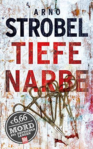 Tiefe Narbe (BILD am Sonntag Thriller 2019)