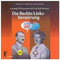 Die Rechts/Links-Verwirrung: Lesung und Diskussion mit Fritz Erik Hoevels