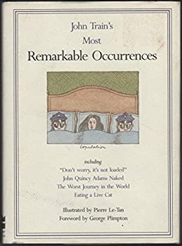 John Train's Most Remarkable Occurrences 0060164719 Book Cover
