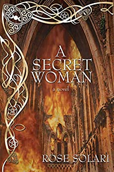 A Secret Woman: A Novel by [Rose Solari]