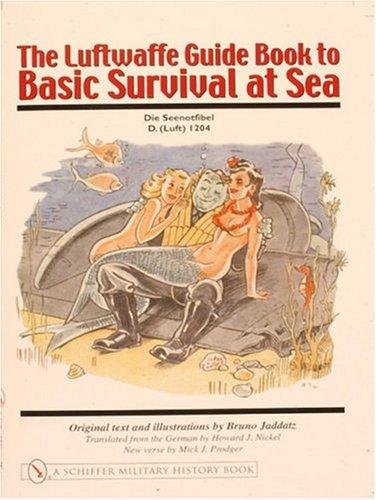Jaddatz, B: Luftwaffe Guide Book to Basic Survival at Sea