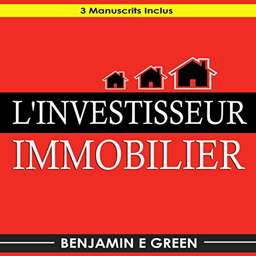 Couverture de L'Investisseur Immobilier: 3 Manuscrits Inclus