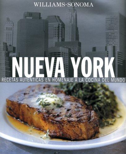 NUEVA YORK RECETAS AUTENTICAS EN HOMENAJE A LA COCINA MUNDO (Los alimentos...