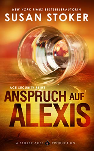 Anspruch auf Alexis (Ace Security Reihe 2)