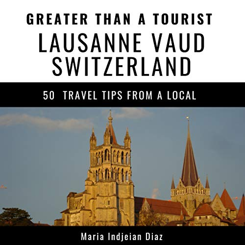 Greater Than a Tourist - Lausanne Vaud Switzerland audiobook cover art
