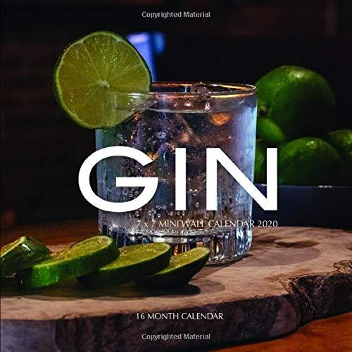 Gin 7 x 7 Mini Wall Calendar 2020: 16 Month Calendar