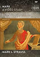Mark, a Video Study: 66 Lessons on Literary Context, Structure, Exegesis, and Interpretation [DVD]