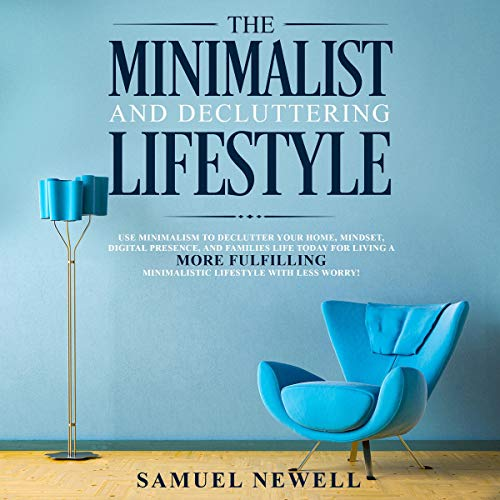 The Minimalist and Decluttering Lifestyle audiobook cover art