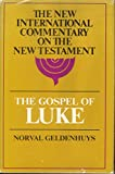 The Gospel of Luke (NICNT) by Norval Geldenhuys