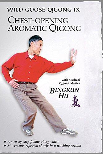 Wild Goose IX - Chest Opening Aromatic Qigong
