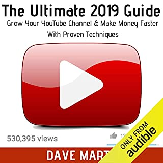 YouTube: The Ultimate 2019 Guide to Grow Your YouTube Channel, Make Money Fast with Proven Techniques and Foolproof Step by Step Strategies audiobook cover art