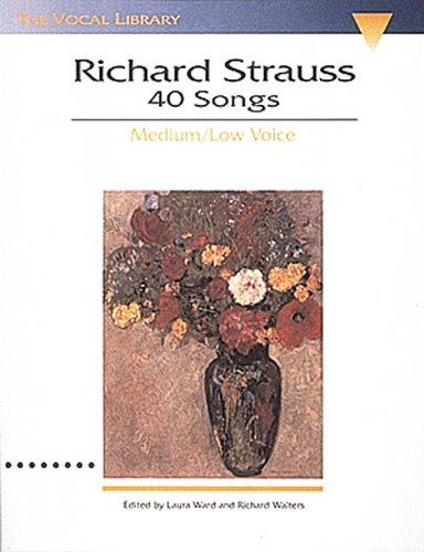 Richard Strauss: 40 Songs: Medium/Low Voice (Vocal Library)