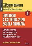 Concorso a cattedra 2020. Scuola primaria. Con aggiornamento online. Manuale integrato per la preparazione: prova preselettiva, prova scritta, prova orale (Vol. 1)