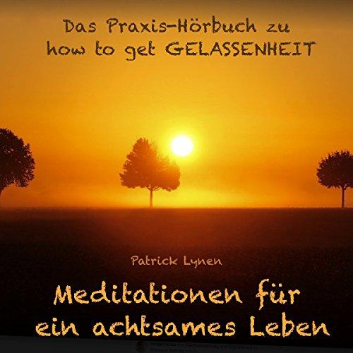 """Das Praxis-Hörbuch zu """"how to get Gelassenheit"""" Titelbild"""