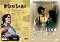Down in Mexico-My Dear Tom Mix/Dont Fool With Love [DVD]