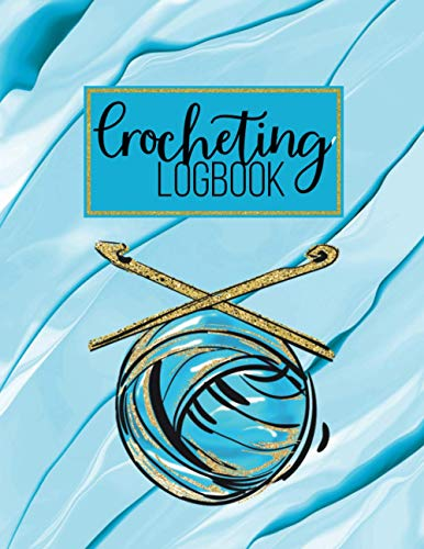 Crocheting log Book: Sewing, Quilting, Knitting Project Planner, Keep Track Of Patterns, Yarns, Hooks, Designs Book, Crochet Project Journal, Crochet ... Gift For Crocheting Mom, Grandma, Yarn Lovers