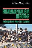 Fundamentalism Reborn?: Afghanistan Under the Taliban