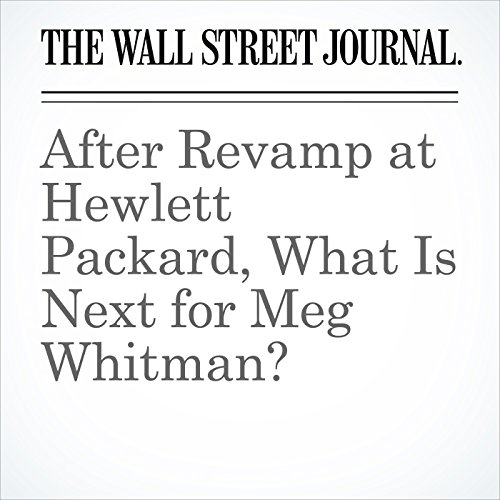 After Revamp at Hewlett Packard, What Is Next for Meg Whitman? copertina