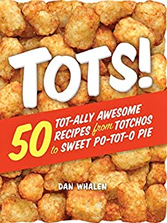 Tots!: 50 Tot-ally Awesome Recipes from Totchos to Sweet Po-tot-o Pie (0761189947)   Amazon price tracker / tracking, Amazon price history charts, Amazon price watches, Amazon price drop alerts