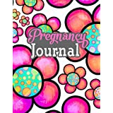 Pregnancy Journal: The First-Time Mom's Natural Pregnancy Journal 40-week Pregnancy Diary for New Mothers A Log of Weekly Check Ups Body Changes and More to Make Healthy Choices