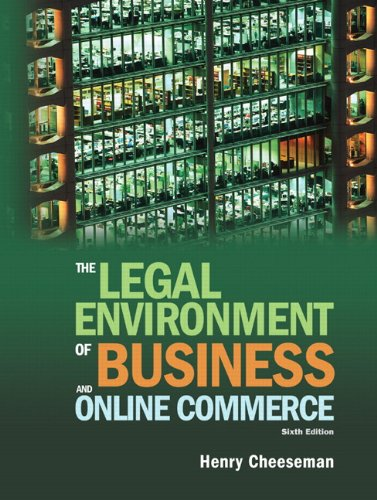 The Legal Environment of Business and Online Commerce:...
