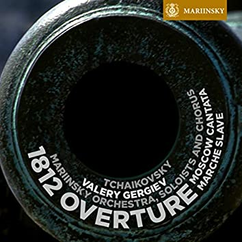Tchaikovsky: 1812 Overture, Moscow Cantata & Marche Slave
