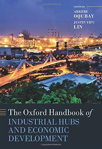 The Oxford Handbook of Industrial Hubs and Economic Development (Oxford Handbooks)
