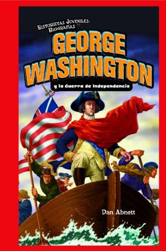 George Washington y la Guerra de Independencia / George Washington and the American Revolution (Historietas Juveniles: Biografias/ Jr. Graphic Biographies)