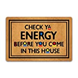 Doormat Funny Check Ya Energy Before You Come in This House Floor Mat Rug Non-Slip Entrance Indoor Outdoor Bathroom Kitchen Home Mats Rubber 23.6 by 15.7 inch