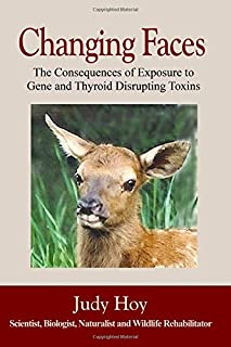 Changing Faces: The Consequences of Exposure to Gene and Thyroid Disrupting Toxins