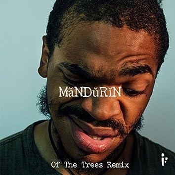 MăNDŭRĭN (Of The Trees Remix)