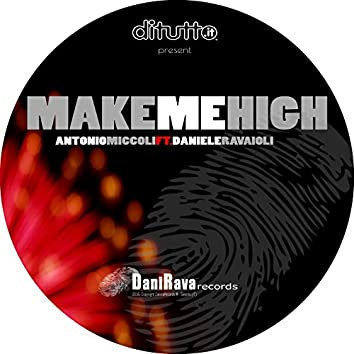 Make Me High (feat. Daniele Ravaioli) [Ditutto.It Productions]