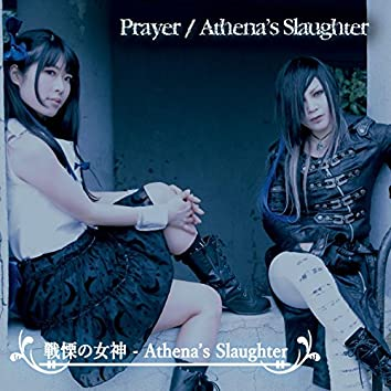Prayer / Athena's Slaughter