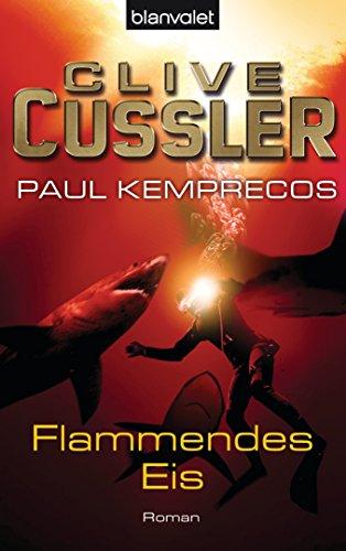 Flammendes Eis: Ein Kurt-Austin-Roman (Die Kurt-Austin-Abenteuer 3)