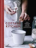 The Cottage Kitchen: Cozy Cooking in the English Countryside: A Cookbook