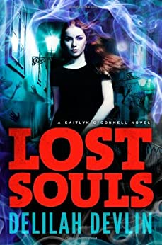 Lost Souls (A Caitlyn O'Connell Novel Book 2) by [Delilah Devlin]