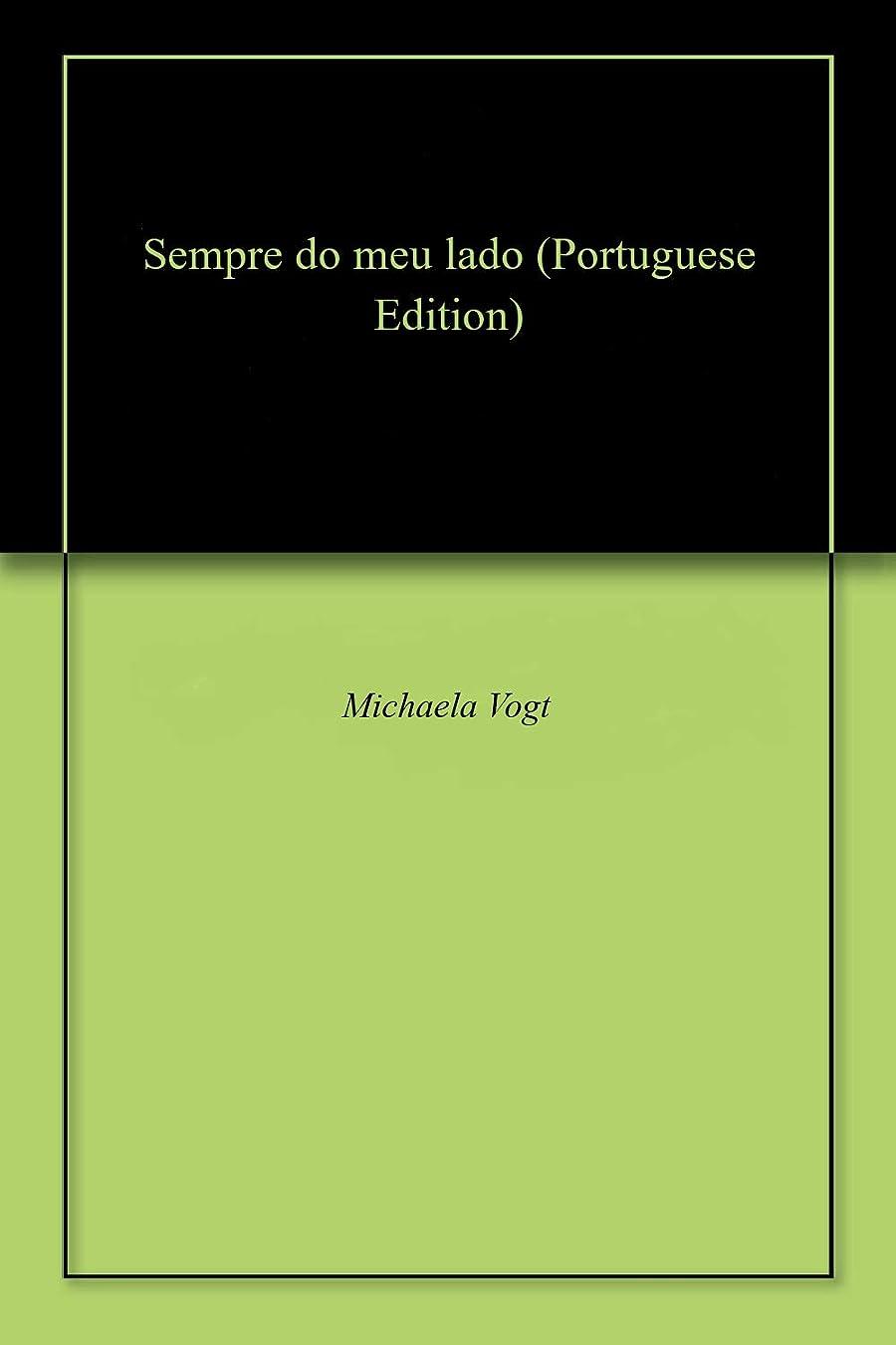 一時的具体的に和Sempre do meu lado (Portuguese Edition)