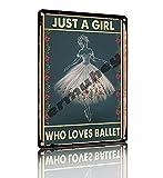 ERMUHEY Letrero de lata para decoración del hogar de Just Dance Ballerina, para colgar en la pared, dormitorio, sala de estar, cocina, baño, 30 x 20 cm
