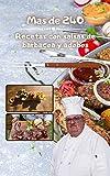 Más de 240 recetas con adobos y adobos de salsas para barbacoa:: las mejores salsas, adobos y adobos para barbacoa para principiantes