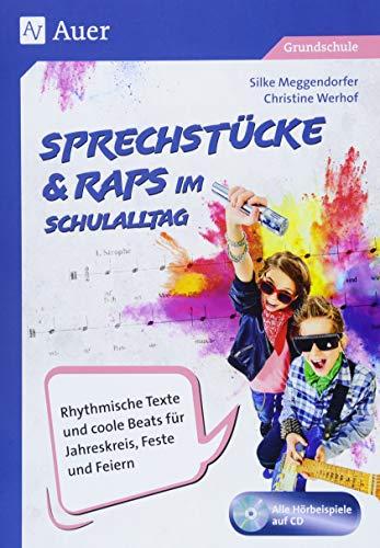 Sprechstücke & Raps im Schulalltag: Rhythmische Texte und coole Beats für Jahreskreis, Feste und Feiern (1. bis 4. Klasse)
