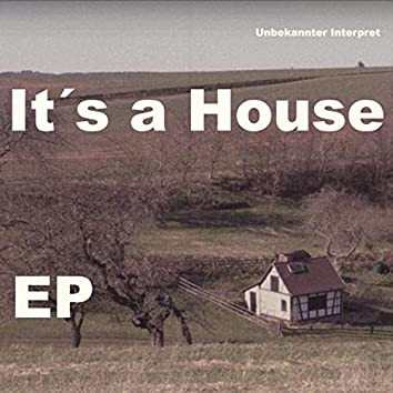 It's a House