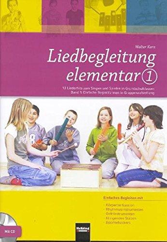 Liedbegleitung elementar 1. Heft und DVD: 13 Liederhits zum Singen und Spielen in Grundschulklassen. Band 1: Einfache Begleitformen in Gruppen. Ermäßigtes Paketangebot Heft und DVD
