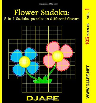 Flower Sudoku: 5 In 1 Sudoku Puzzles In Different Flavors: 105 Puzzles