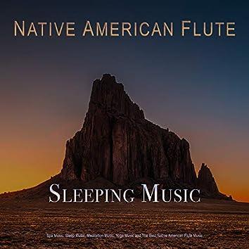 Sleeping Music: Native American Flute Music For Spa Music, Sleep Music, Meditation Music, Yoga Music and The Best Native American Flute Music